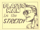 Plastic Man in The Stretch